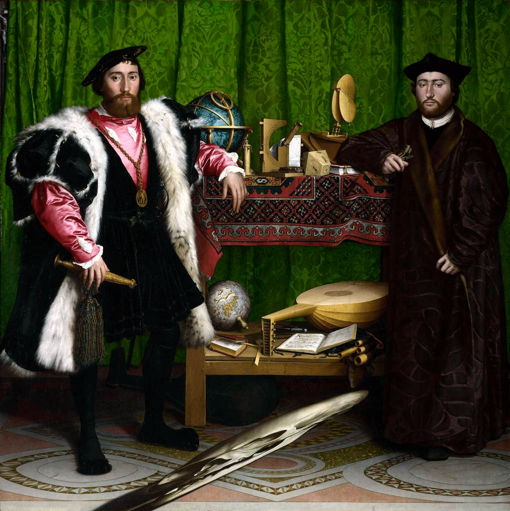 Hans Holbein's The Ambassadors, 1533. Men of affairs with the tools of learning that prepared them for their responsibilities.